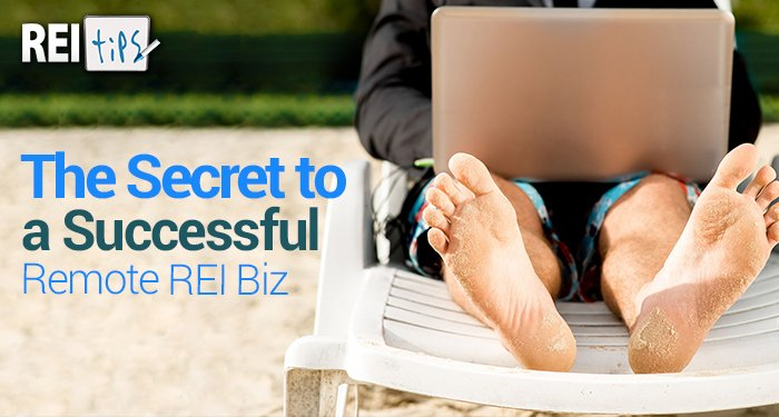 The Secret to a Successful Remote REI Biz